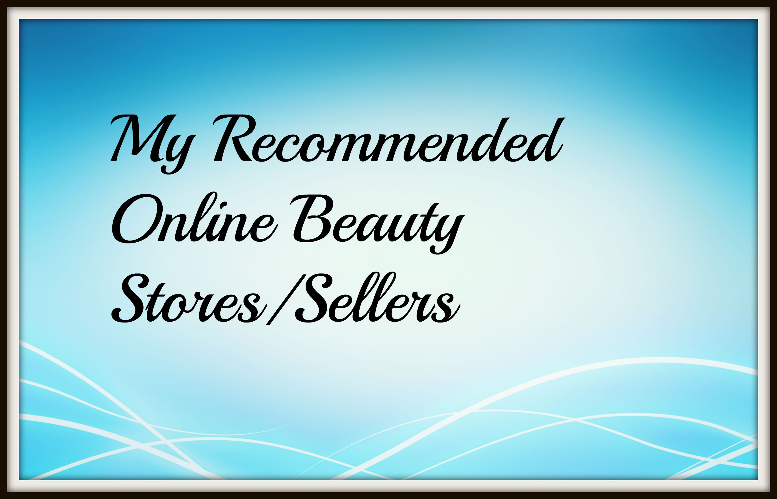 My Recommended Online Beauty Stores/Sellers in U.A.E