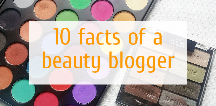 10 Facts Of A Beauty Blogger