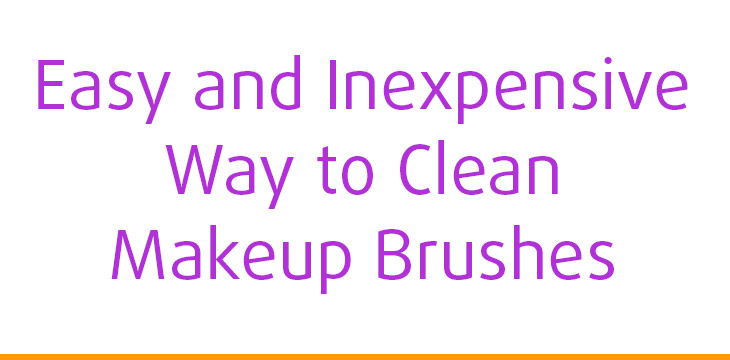 Easy and Inexpensive Way to Clean Makeup Brushes