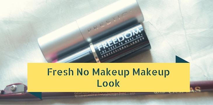 Fresh No Makeup Makeup Look