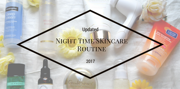 My Night Time Skin care Routine; Updated