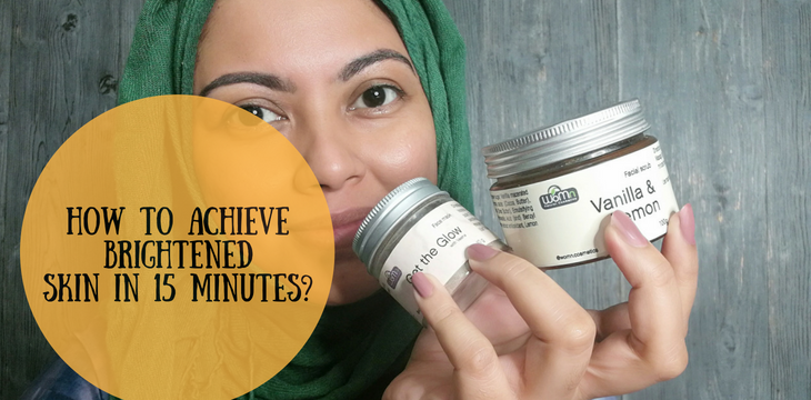 Glowing and Brightened Skin in 15 minutes for Eid!!